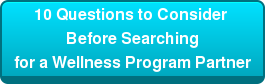 10 Questions to Consider  Before Searching for a Wellness Program Partner